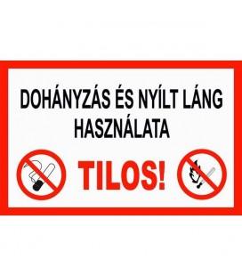 Dohányzás és nyílt láng használata tilos - tábla